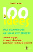 100 idées pour accompagner un enfant avec épilepsie | Leunen, Dorothée