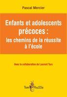 Enfants et adolescents précoces : les chemins de la réussite | Mercier, Pascal