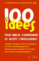 100 idées pour mieux comprendre ce qu'est l'intelligence | Gras, Domitille