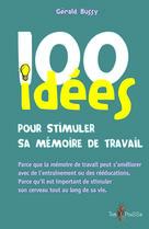 100 idées pour stimuler sa mémoire de travail | Bussy, Gérald