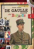 De Gaulle raconté aux enfants   Dargent, Raphael
