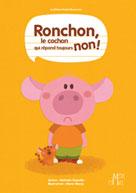 Ronchon, le cochon qui répond toujours non ! | Dujardin, Nathalie
