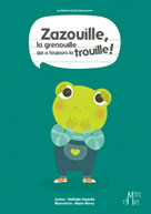 Zazouille, la grenouille qui a toujours la trouille | Dujardin, Nathalie