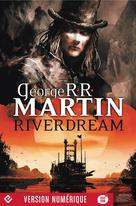 Riverdream | Martin, George R. R.