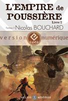 L'Empire de poussière, livre 2 | Bouchard, Nicolas