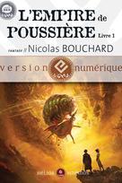 L'Empire de poussière, livre 1 | Bouchard, Nicolas