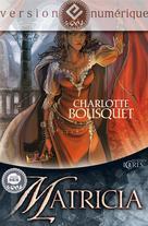Matricia | Bousquet, Charlotte