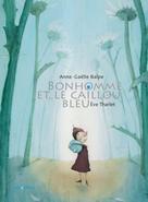 Bonhomme et le caillou bleu | Balpe, Anne-Gaëlle