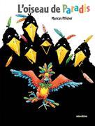 L'oiseau de Paradis | Pfister, Marcus
