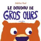 Le doudou de Gros Ours | Ruel, Adeline