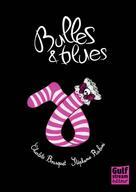 Bulle & Blues | Bousquet, Charlotte