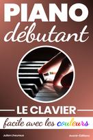 Piano Débutant. Le clavier facile avec les couleurs | Lheureux, Julien