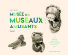 Musée des museaux amusants | Pageaud, Fanny