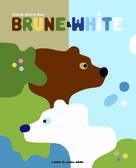 Brune & White | Moutte-Baur, Pascale