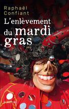 L'enlèvement du Mardi gras | Confiant, Raphaël
