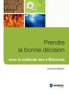 Prendre la bonne décision  | Benoit, Christine