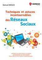 Techniques et astuces incontournables des réseaux sociaux | BIELKA, Samuel