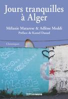 Jours tranquilles à Alger | Matarese, Mélanie