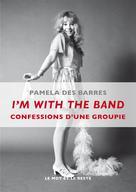 I'm With the Band | Des Barres, Pamela