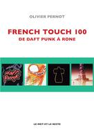 French Touch 100   Pernot, Olivier