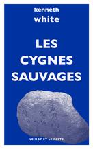 Les Cygnes sauvages | White, Kenneth