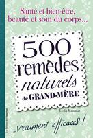500 remèdes naturels de grand-mère   Mammar, Lydia