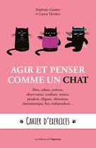 Agir et penser comme un chat | Garnier, Stéphane