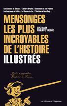 Mensonges les plus incroyables de l'histoire | Valode, Philippe