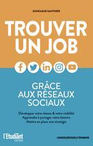 Trouver un job grâce aux réseaux sociaux           | Gonzague, Gauthier