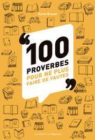 100 proverbes pour ne plus faire de fautes  | Brunet, Sylvie