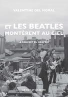 Et les Beatles montèrent au ciel | Del Moral, Valentine