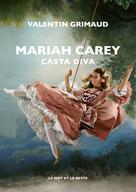 Mariah Carey | Grimaud, Valentin