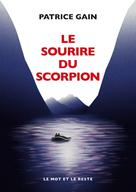 Le Sourire du scorpion | Gain, Patrice