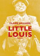 Little Louis - NOUVELLE EDITION   Julliard, Claire