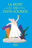 La Mort du divin Socrate |