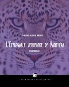 L'Effroyable vengeance de Panthéra | Pagel, Michel