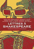 Lettres à Shakespeare | Goy-Blanquet, Dominique