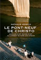 Le Pont-Neuf de Christo | Heinich, Nathalie