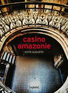 Casino Amazonie | Augusto, Edyr