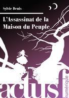 L'Assassinat de la maison du peuple | Denis, Sylvie