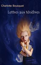 Lettres aux ténèbres | Bousquet, Charlotte