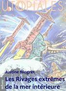 Les Rivages extrêmes de la mer intérieure | Niogret, Justine