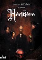 L'Héritière | Debats, Jeanne-A
