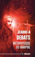 Métaphysique du vampire | Debats, Jeanne-A