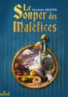 Le Souper des maléfices | Arleston, Christophe