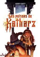 Les Poisons de Katharz | Alwett, Audrey
