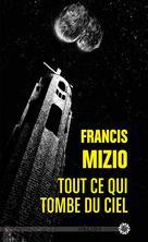 Tout ce qui tombe du ciel | Mizio, Francis