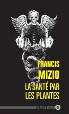 La Santé par les plantes | Mizio, Francis