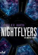 The Nightflyers et autres récits | Martin, George R.R.