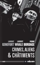 Crimes, aliens et châtiments   Laurent Genefort